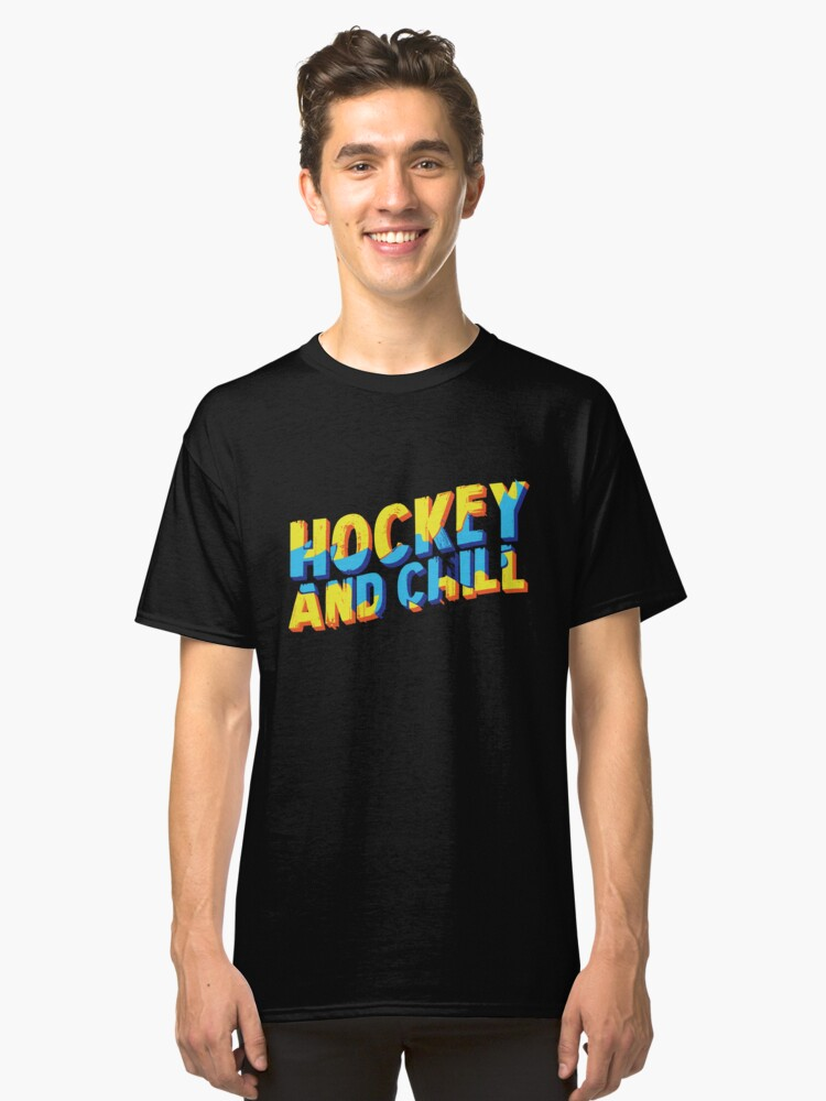 Hockey And Chill Player Sport Classic T-Shirt Front