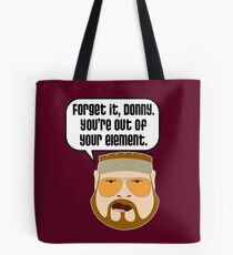 You're Out of Your Element, Donny Tote Bag