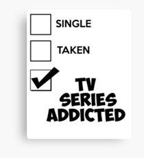 TV Series Addicted Canvas Print