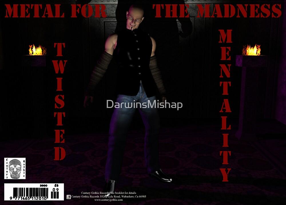 Twisted Mentality by DarwinsMishap