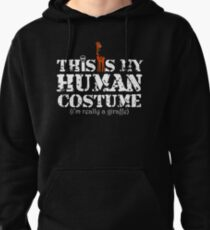 This Is My Human Costume I'm Really a Giraffe T-Shirt Pullover Hoodie