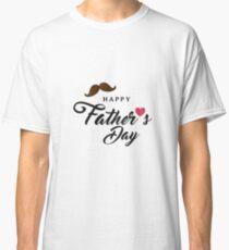 Happy fathers day Tshirt i love Classic T-Shirt