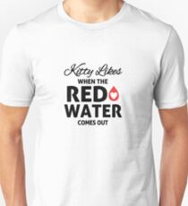 JCT Kitty Likes When The Red Water Comes Out T-Shirt