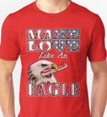 Make Love Like an Eagle with Bacon T-Shirt