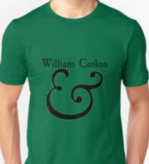 William Caslon - glorious Ampersand Unisex T-Shirt
