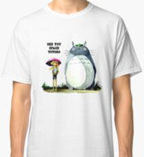 See you space totoro Classic T-Shirt
