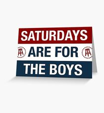 Saturdays are for the boys Greeting Card