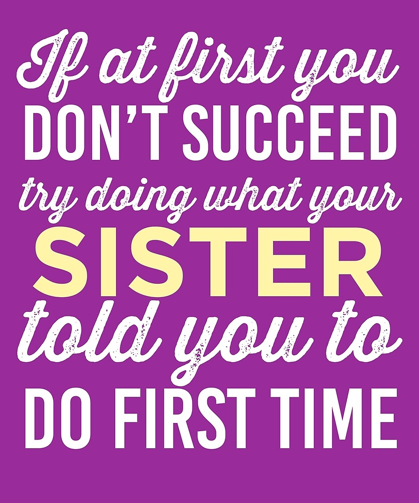 Do It Like Sister Told You  by AlwaysAwesome
