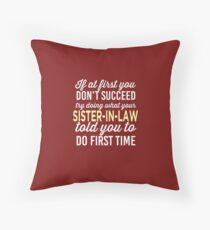 Do It Like Sister-in-law Told You Throw Pillow