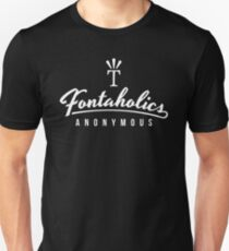 """Fontaholics Anonymous logo with Mighty """"T"""" in white T-Shirt"""