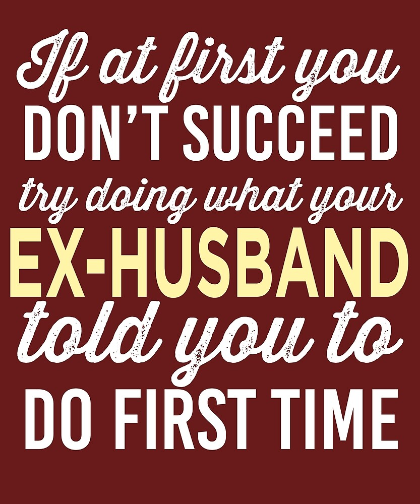 Do It Like Ex-Husband Told You by AlwaysAwesome