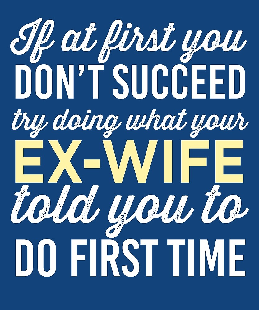 Do It Like Ex-Wife Told You by AlwaysAwesome