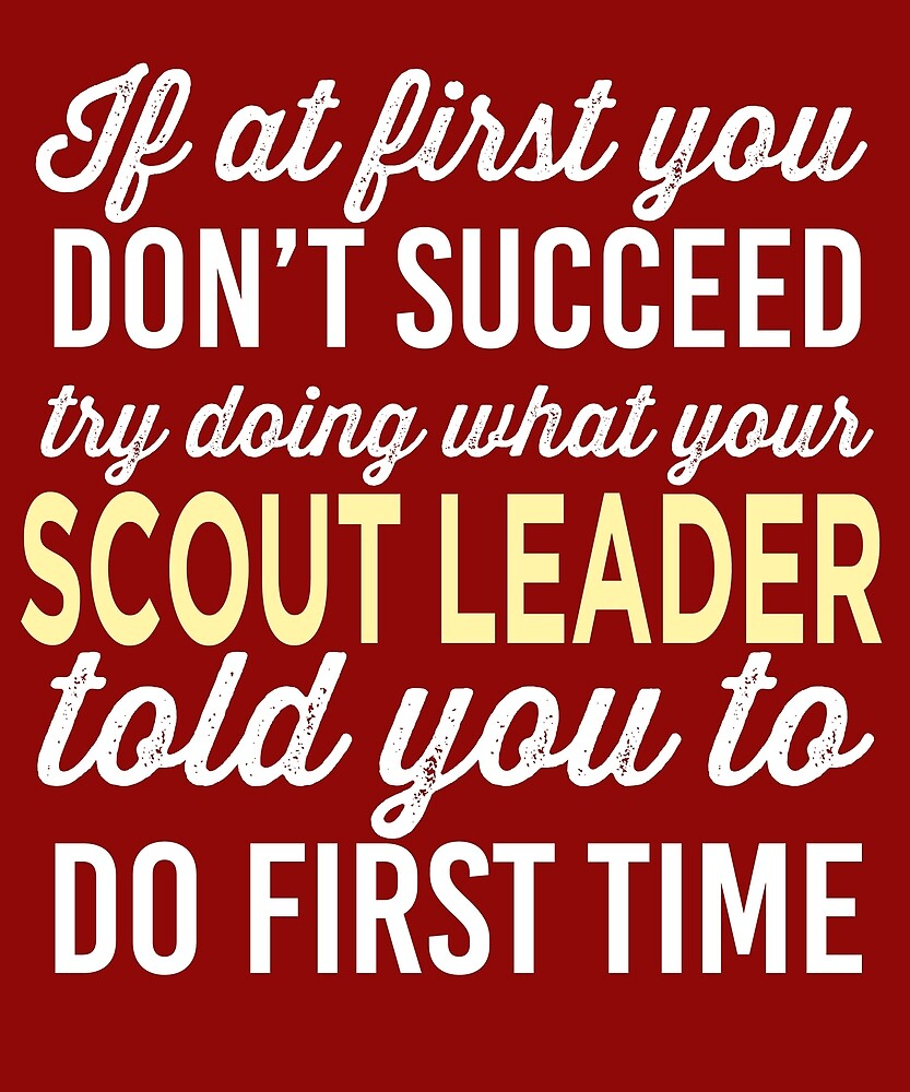 Do It Like Scout Leader Told You by AlwaysAwesome