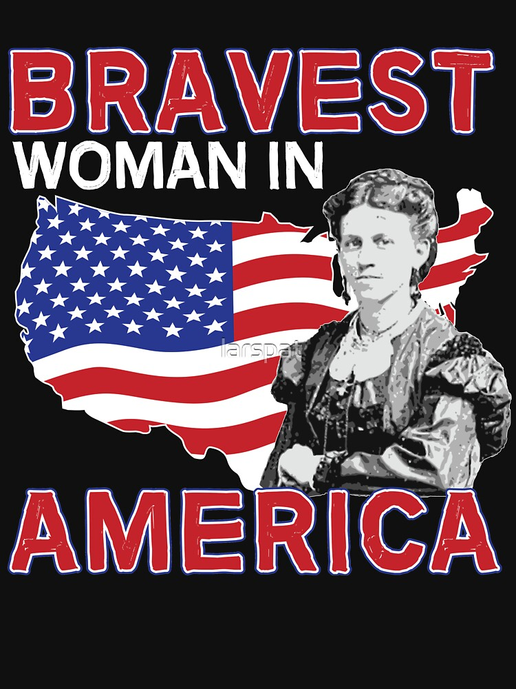 Bravest Woman in America T-Shirt Novelty Cool Tee by larspat