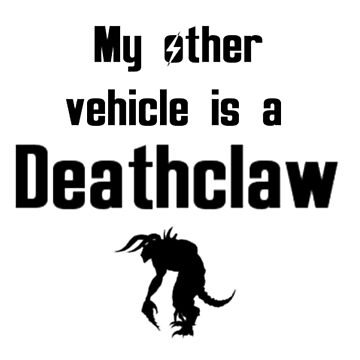 My Other Vehicle is a Deathclaw by jesserosza