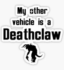 My Other Vehicle is a Deathclaw Sticker