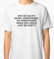 Why Be Racist Sexist or Transphobic When You Could Just Be Quiet Frank Ocean Panorama Shirt Classic T-Shirt