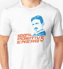 100% Positive Energy - Nikola Tesla T-Shirt