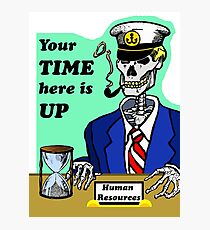Human Resources, Your Time Here is Up, Skeleton  Photographic Print
