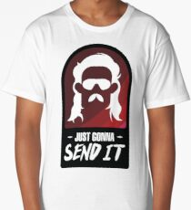 Just Gonna Send It Long T-Shirt