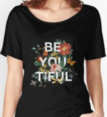Be You Tiful Women's Relaxed Fit T-Shirt