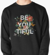 Be You Tiful Pullover