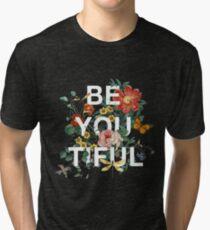 Be You Tiful Tri-blend T-Shirt