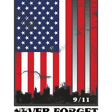 9/11 Never Forget by EPDesignStudio