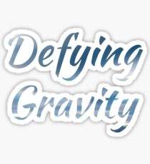 Defying Gravity Sticker