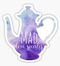 Mad Tea Party Sticker