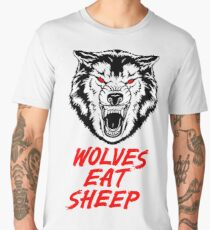Wolf - Wolves Eat Sheep - Gym Quote Men's Premium T-Shirt