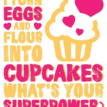 Eggs Flour Cupcake Superpower Baking by Chickini