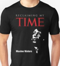 Maxine Waters - Reclaiming My Time Unisex T-Shirt