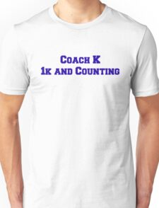 Coach K  1k and Counting Unisex T-Shirt