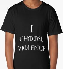 """Game of Thrones Season 6 Cersei Lannister Quote """"I Choose Violence"""" Long T-Shirt"""