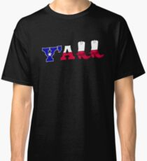 Y'all Texas FlagSouthern Cowboy Boots Classic T-Shirt