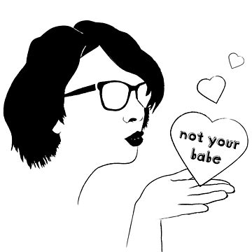 Not Your Babe by elizaboss