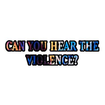 Can You Hear the Violence? by Sarah-Darling