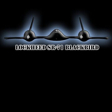AMERICAN, Aircraft, Aeroplane, Blackbird, Lockheed, SR 71, Mach 3+, Strategic Reconnaissance Aircraft, United States Air Force, on BLACK by TOMSREDBUBBLE