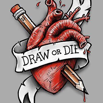 Draw or Die by c0y0te7