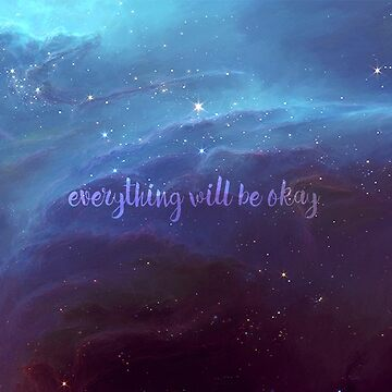 Everything Will Be Okay by largerglasses