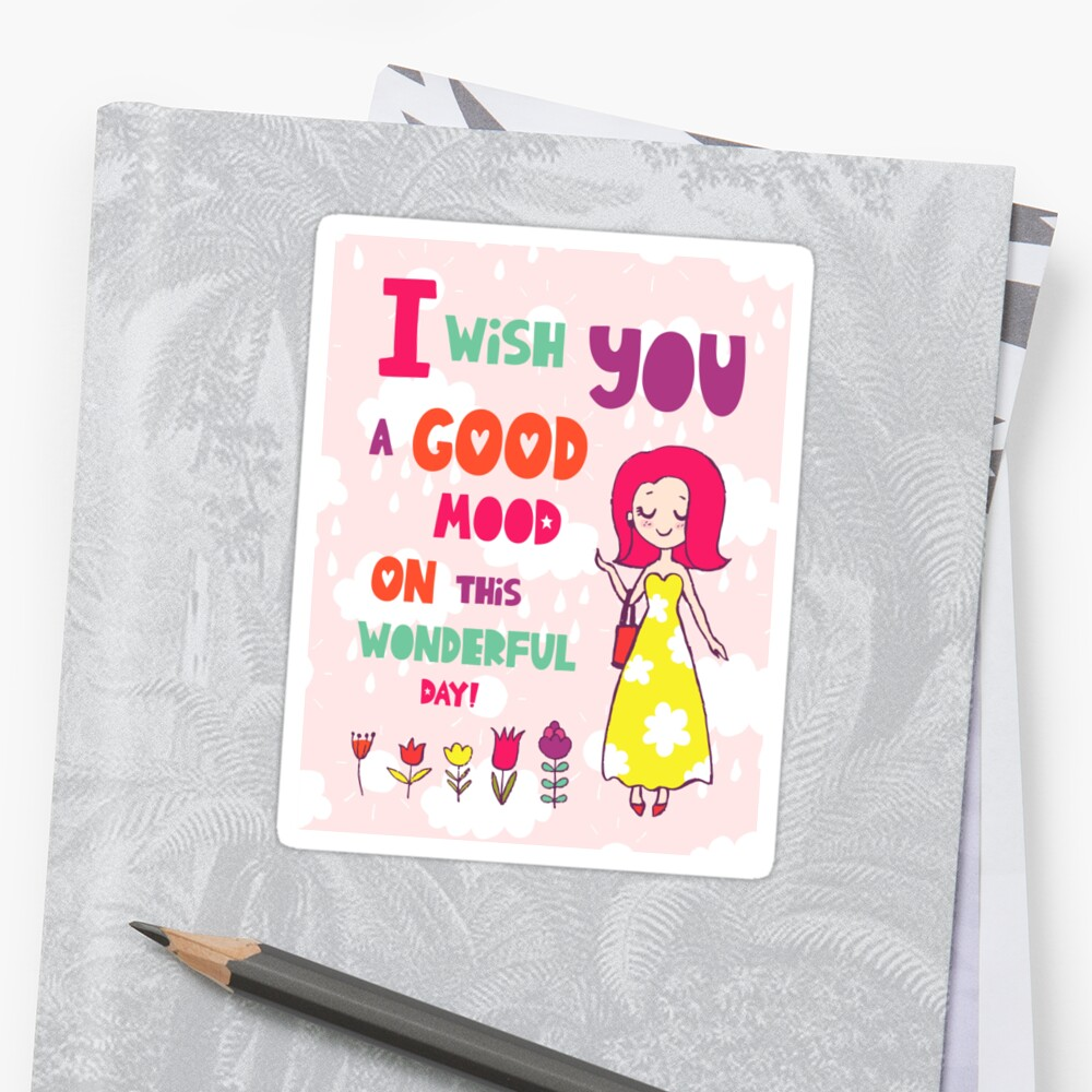 How to wish a wonderful mood and a good day to loved ones, parents and children 67
