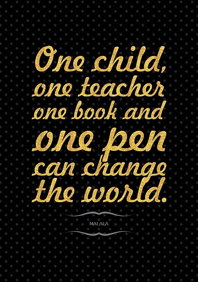 """One child, one teacher...""""Malala """" Life Inspirational Quote by Powerofwordss"""