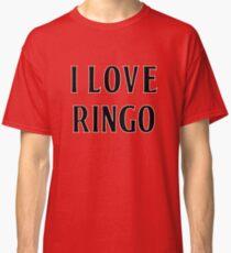 I Love Ringo Classic T-Shirt