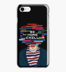 Be More Chill iPhone Case/Skin