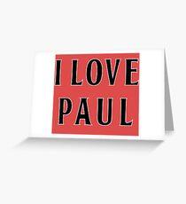 I Love Paul Greeting Card