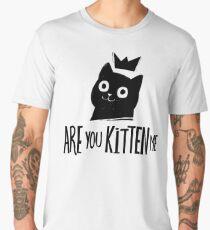Are You Kitten Me Men's Premium T-Shirt