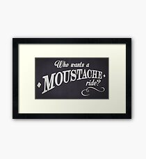 WHO WANTS A MOUSTACHE RIDE? - Super Troopers Framed Print