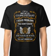 MEDICAL CODING SPECIALIST Classic T-Shirt
