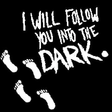 I Will Follow You Into the Dark by cephasgarrett